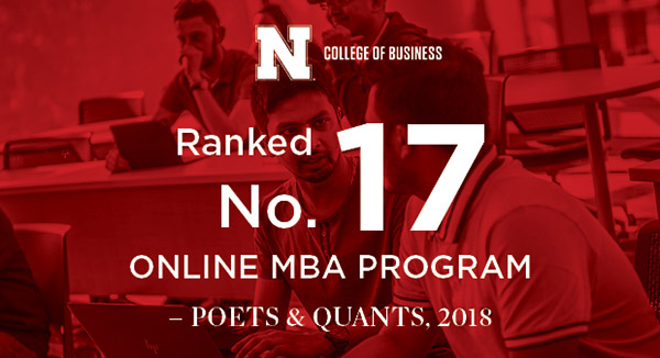 Nebraska Online MBA Ranks No. 17 in the Nation by <em>Poets &amp; Quants</em >